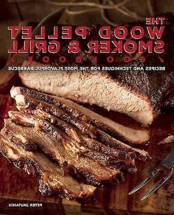 The Wood Pellet Smoker and Grill Cookbook: Recipes and Techn