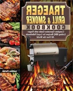 Traeger Grill & Smoker Cookbook: Complete Operation Guide wi